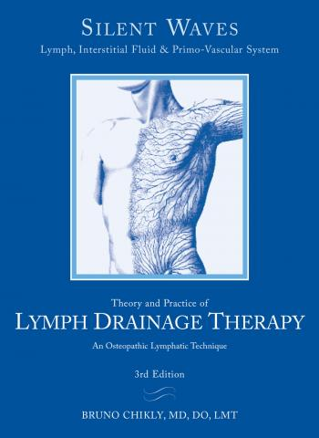 Silent Waves: Theory and Practice of Lymph Drainage Therapy 3rd Edition (SW)