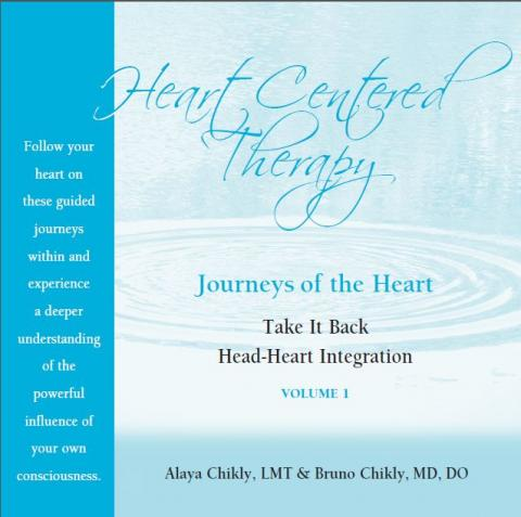 Journeys of the Heart CD Volume 1:Take it Back & Head-Heart Integration (HCT-Vol 1)